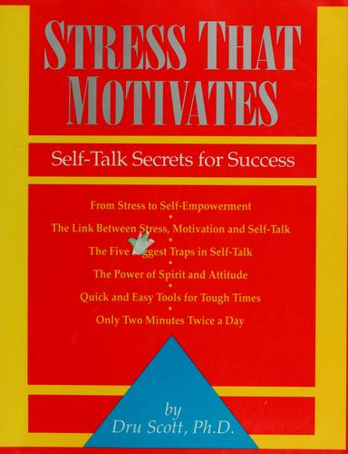 Stress that motivates by Dru Scott