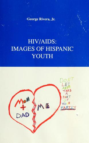 HIV/AIDS, images of Hispanic youth by George Rivera