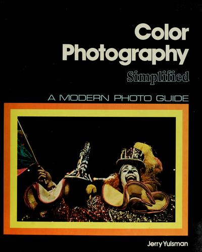 Color photography simplified by Jerry Yulsman