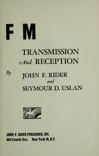 FM transmission and reception by John Francis Rider