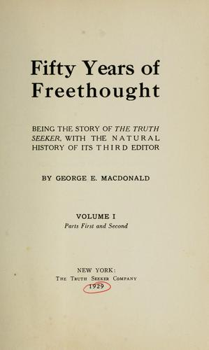 Fifty years of freethought by George Everett Hussey Macdonald