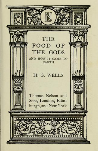 The food of the gods and how it came to earth.