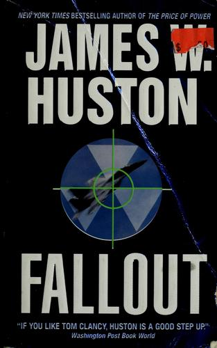 Fallout by James W. Huston