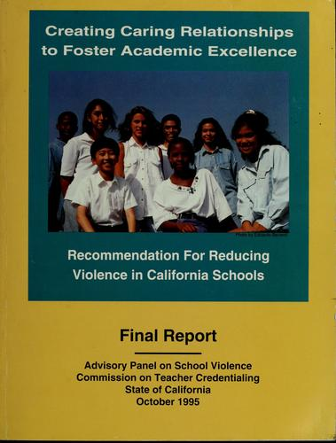 Final report, creating caring relationships to foster academic excellence by Joseph D. Dear