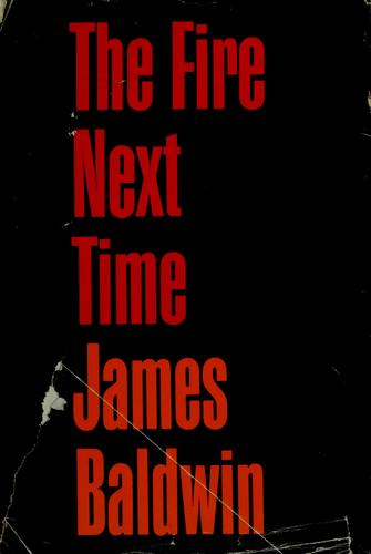 The fire next time. by James Baldwin