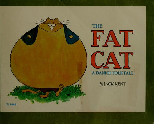 The Fat cat by Translated and illustrated by Jack Kent.