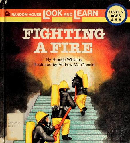 Fighting a fire by Brenda Williams