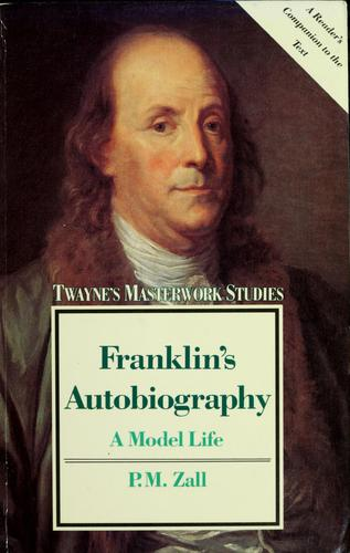 Franklin's Autobiography by Paul M. Zall