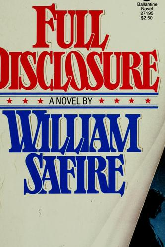 Full disclosure by William Safire