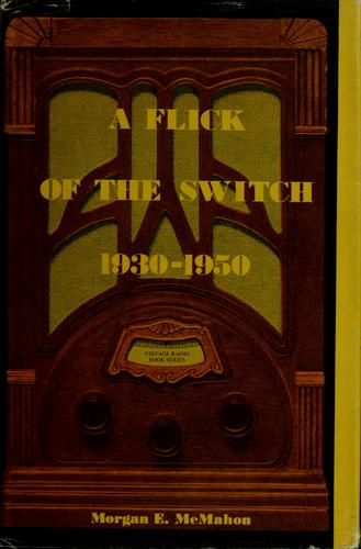 A flick of the switch, 1930-1950 by Morgan E. McMahon