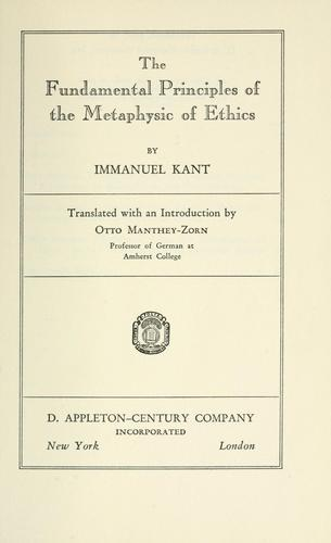 The fundamental principles of the metaphysic of ethics by Immanuel Kant