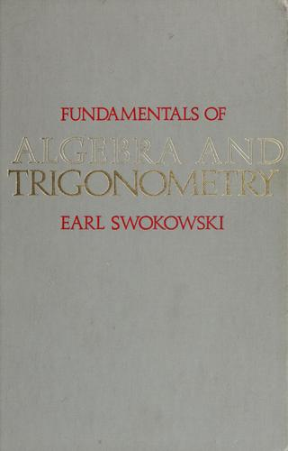 Fundamentals of algebra and trigonometry by Earl William Swokowski
