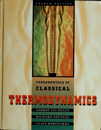 Fundamentals of classical theromodynamics by Gordon John Van Wylen