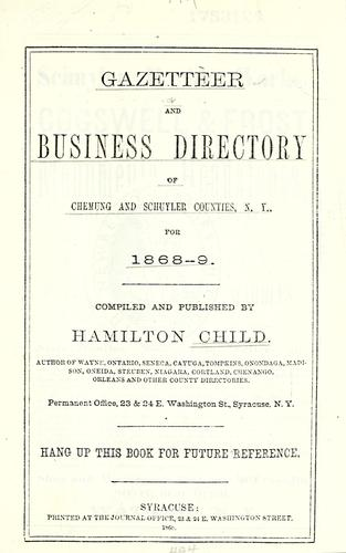 Gazetteer and business directory of Chemung and Schuyler counties, N.Y. for 1868-9 by Hamilton Child