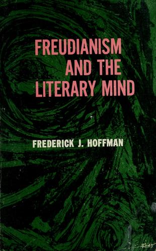 Freudianism and the literary mind. by Frederick John Hoffman