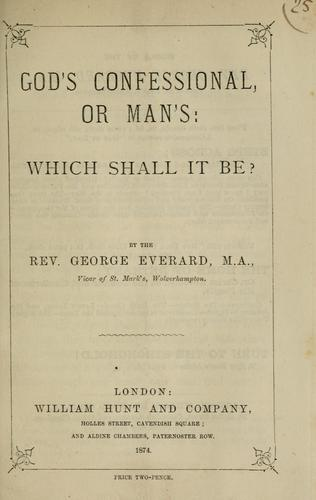 God's confessional or man's by George Everard