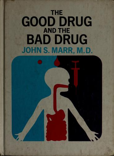 The good drug and the bad drug by John S. Marr