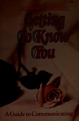 Getting to know you by Marjorie Umphrey