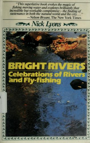Bright rivers by Nick Lyons