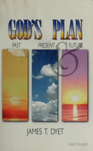 God's plan by James T. Dyet