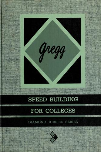 Gregg speed building for colleges by Gregg, John Robert
