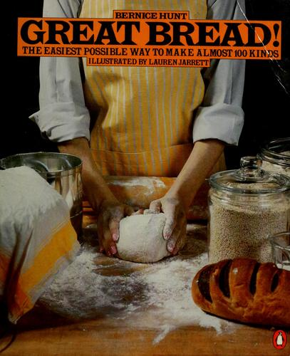 Great bread! by Bernice Kohn Hunt