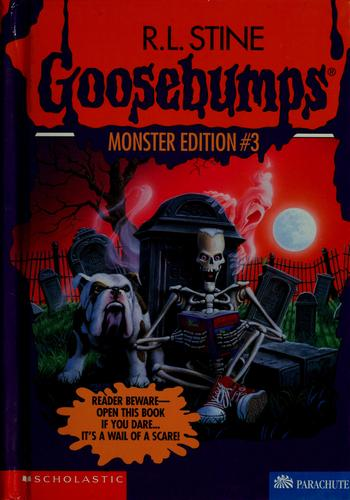 Goosebumps monster edition #3 by R. L. Stine