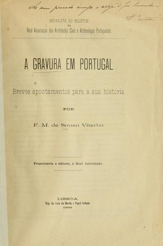 A gravura em Portuga by Sousa Viterbo, Francisco Marques de
