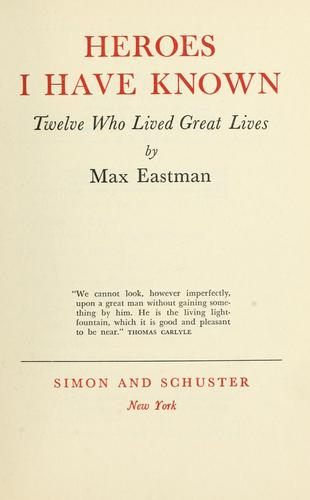 Heroes I have known by Max Eastman