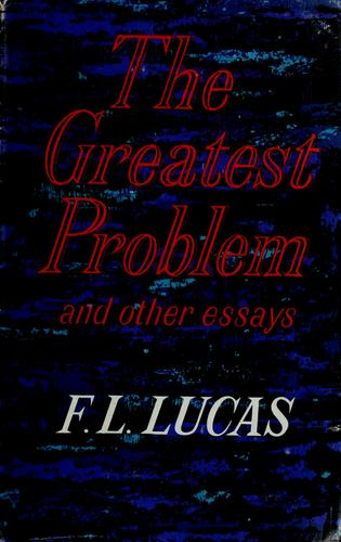 The greatest problem by F. L. Lucas
