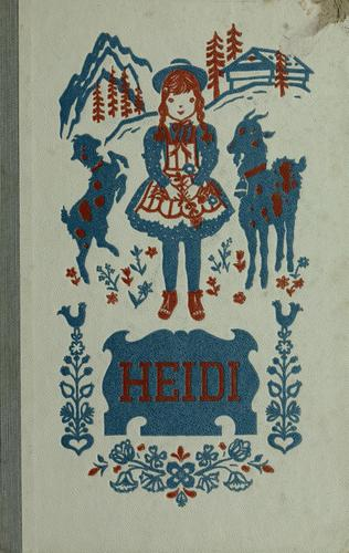 Heidi by by Johanna Spyri ; translated by Louise Brooks ; illustrated by Roberta MacDonald