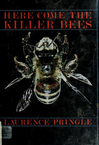 Here come the killer bees by Laurence P. Pringle