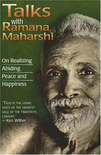 Talks with Ramana Maharshi by Ramana Maharshi.