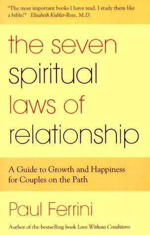 The Seven Spiritual Laws of Relationship by Paul Ferrini