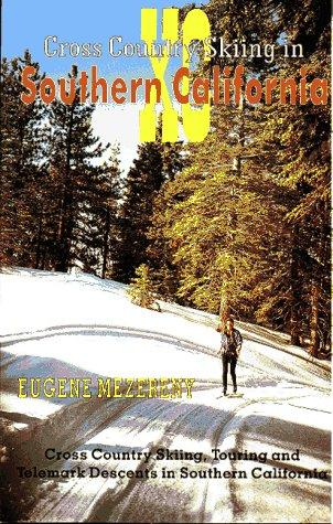 Cross country skiing in Southern California by Eugene Mezereny