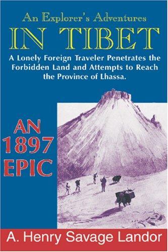 An Explorer's Adventures In Tibet