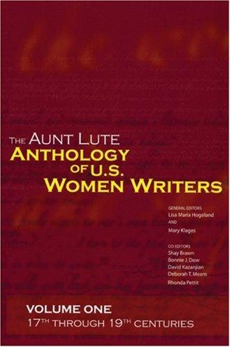 The Aunt Lute anthology of U.S. women writers by general editors, Lisa Maria Hogeland, Mary Klages.