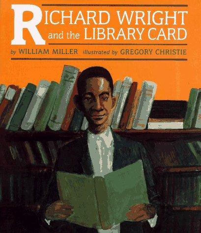 Richard Wright and the library card by Miller, William