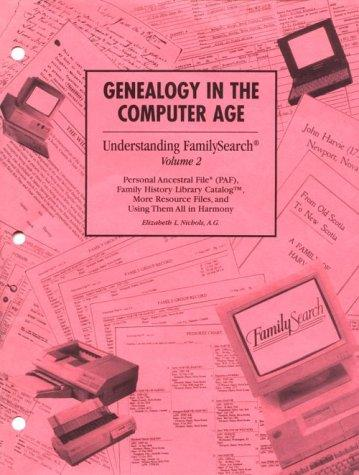 Genealogy in the computer age by Elizabeth L. Nichols