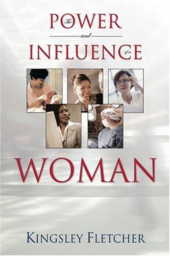 The Power and Influence of a Woman by Kingsley Fletcher