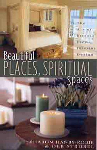 Beautiful Places, Spiritual Spaces: The Art of Stress-free Interior Design