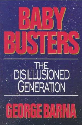 Baby Busters by George Barna