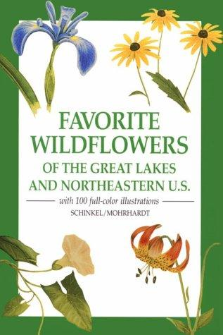 Favorite Wildflowers: Of the Great Lakes and Northeastern U.S.