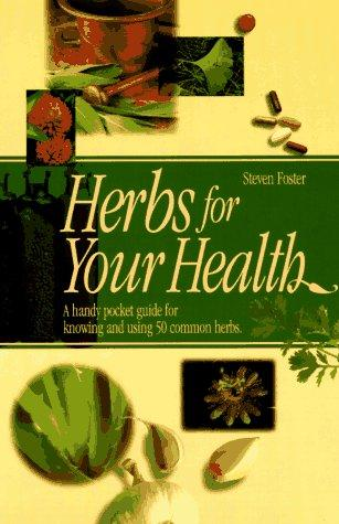 Herbs for your health by Steven Foster