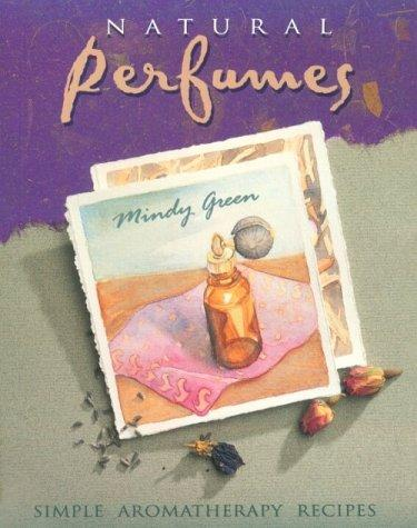 Natural perfumes by Mindy Green