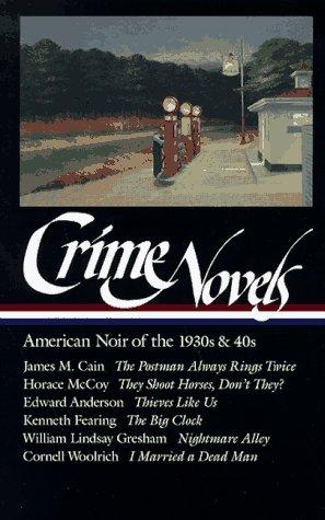 Crime Novels: American Noir of the 1930s and 40s by Cornell Woolrich