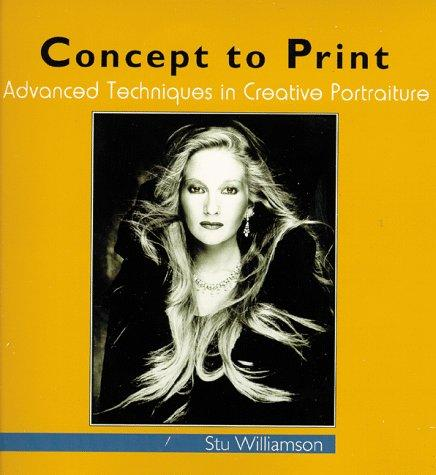 Image 0 of Concept to Print: Advanced Techniques in Creative Portraiture