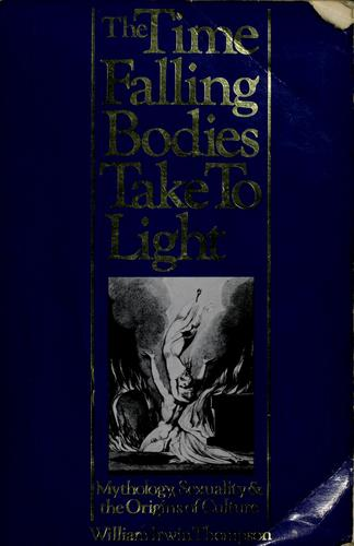 The Time falling bodies take to light by William Irwin Thompson
