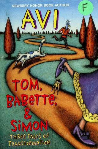 Tom, Babette & Simon by Avi