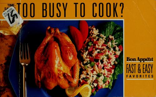 Too busy to cook? by Bon appétit.